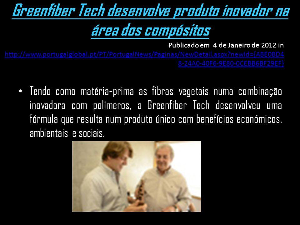 Greenfiber Tech desenvolve produto inovador na área dos compósitos Tendo como matéria-prima as fibras vegetais numa combinação inovadora com polímeros