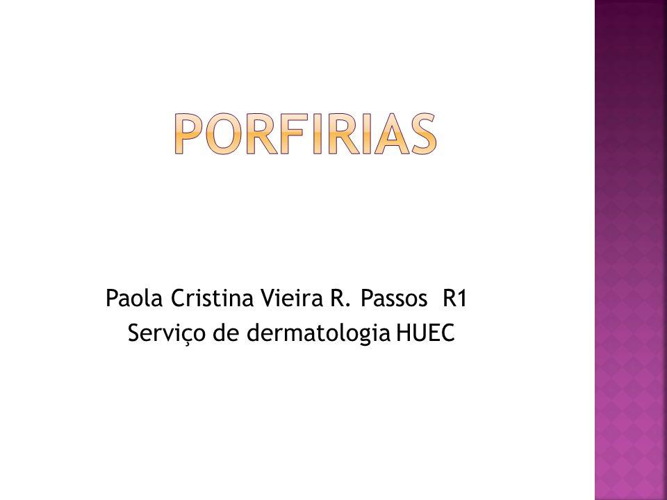 Paola Cristina Vieira R. Passos R1 Serviço de dermatologia HUEC