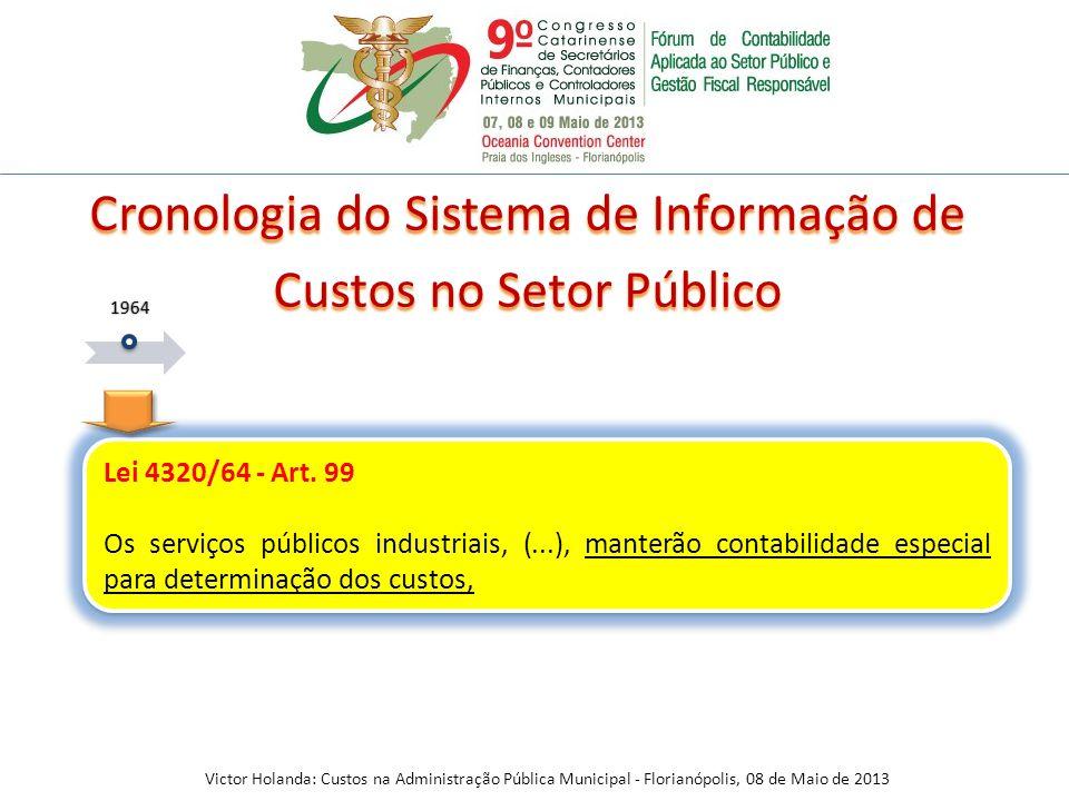 Lei 4320/64 - Art. 99 Os serviços públicos industriais, (...), manterão contabilidade especial para determinação dos custos, Lei 4320/64 - Art. 99 Os