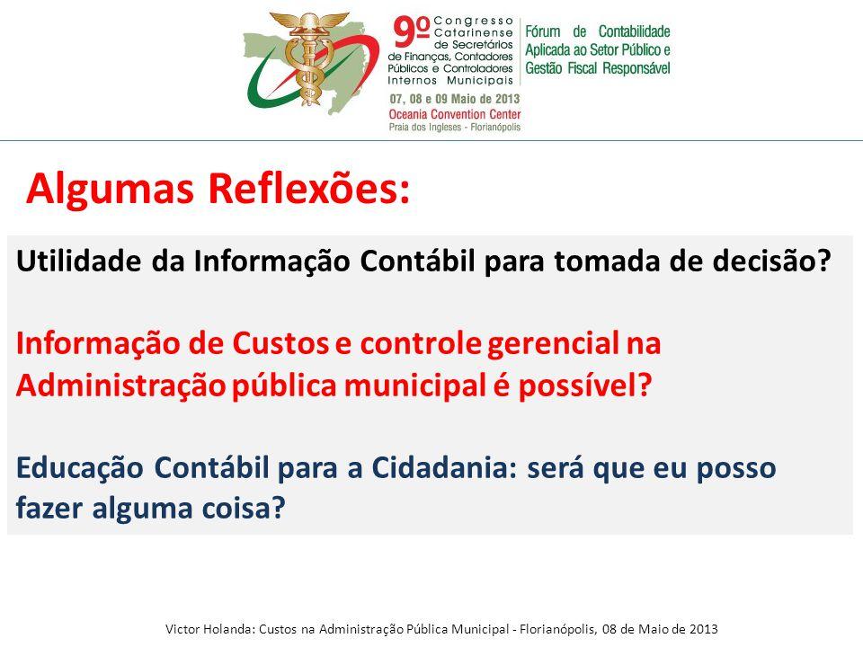 Utilidade da Informação Contábil para tomada de decisão? Informação de Custos e controle gerencial na Administração pública municipal é possível? Educ