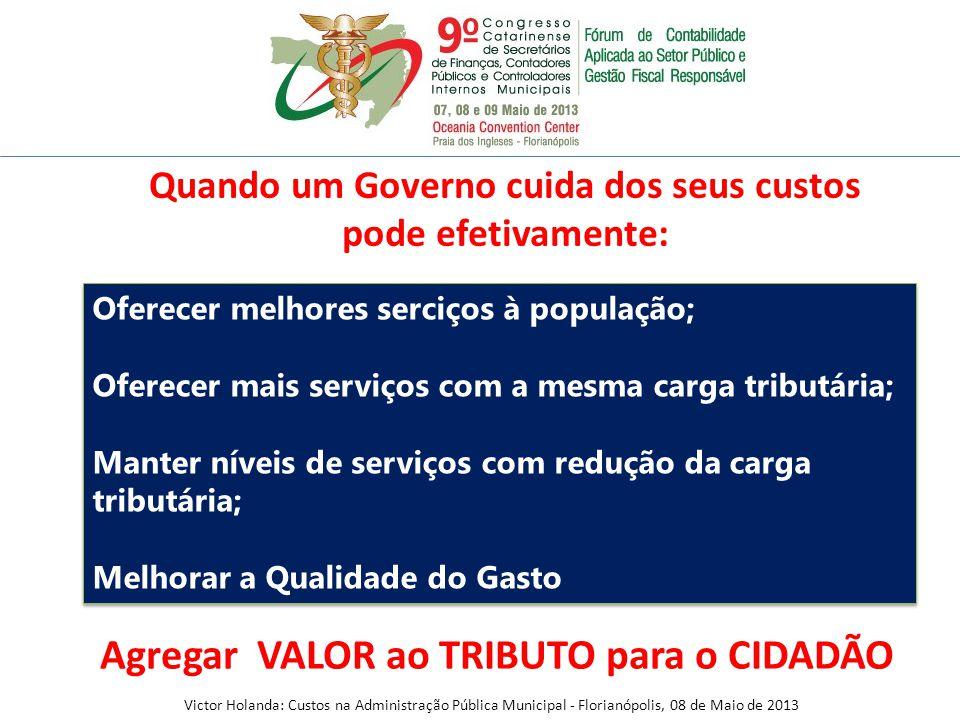 Oferecer melhores serciços à população; Oferecer mais serviços com a mesma carga tributária; Manter níveis de serviços com redução da carga tributária
