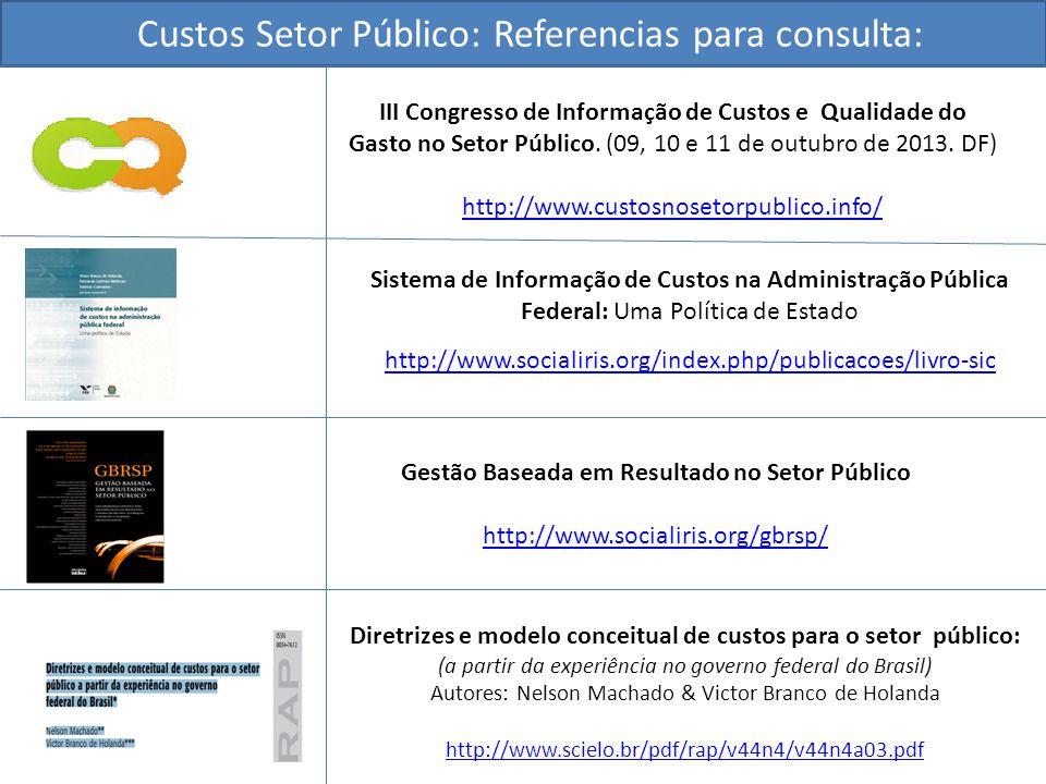Sistema de Informação de Custos na Administração Pública Federal: Uma Política de Estado http://www.socialiris.org/index.php/publicacoes/livro-sic Ges