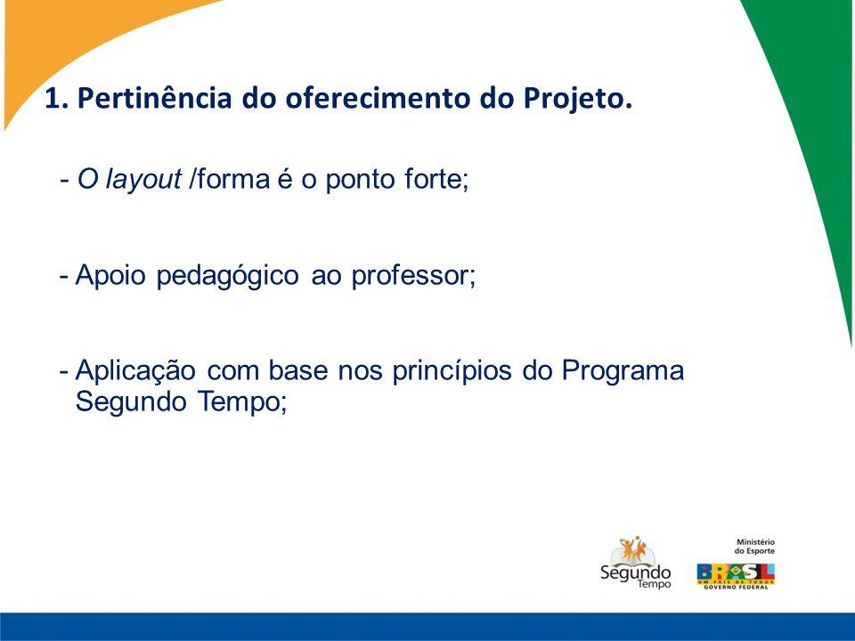 1. Pertinência do oferecimento do Projeto.