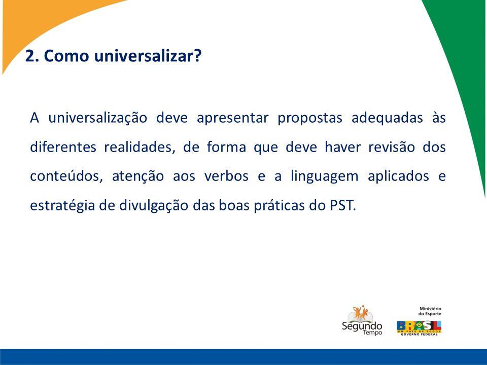 2. Como universalizar.