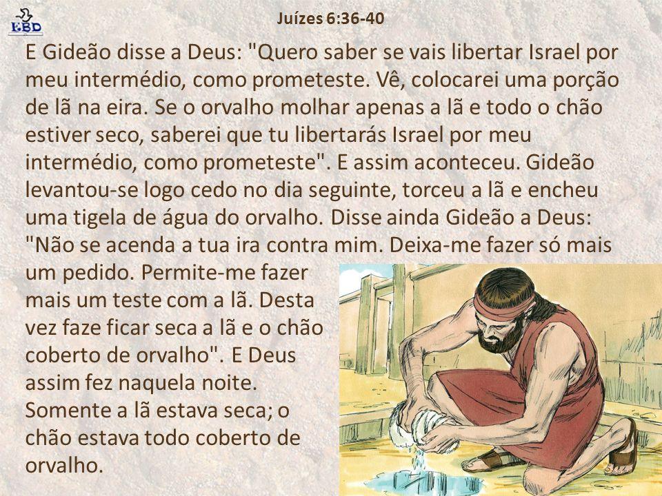 E Gideão disse a Deus: