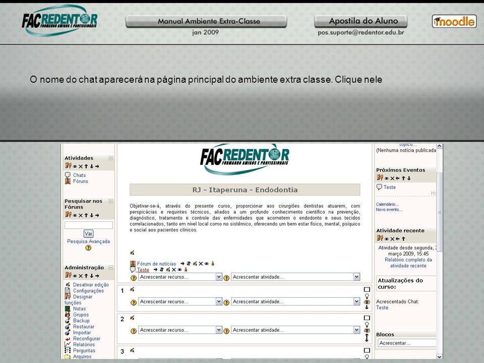 O nome do chat aparecerá na página principal do ambiente extra classe. Clique nele