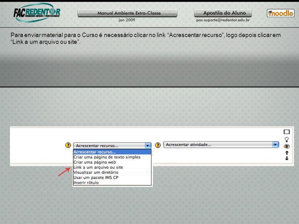 Para enviar material para o Curso é necessário clicar no link Acrescentar recurso, logo depois clicar em Link a um arquivo ou site.