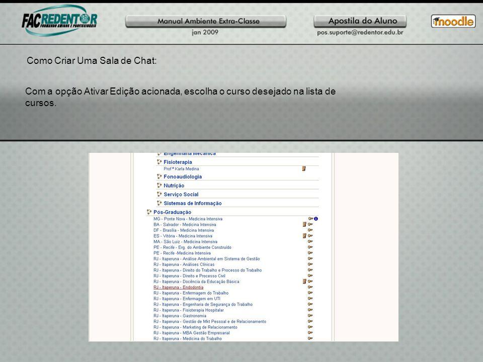 Como Criar Uma Sala de Chat: Com a opção Ativar Edição acionada, escolha o curso desejado na lista de cursos.