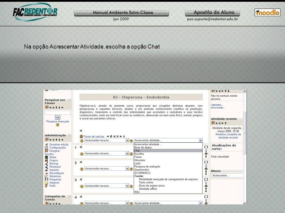 Na opção Acrescentar Atividade, escolha a opção Chat