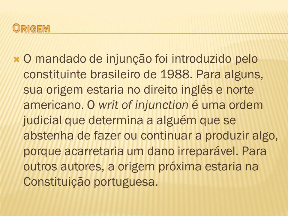 O mandado de injunção foi introduzido pelo constituinte brasileiro de 1988. Para alguns, sua origem estaria no direito inglês e norte americano. O wri