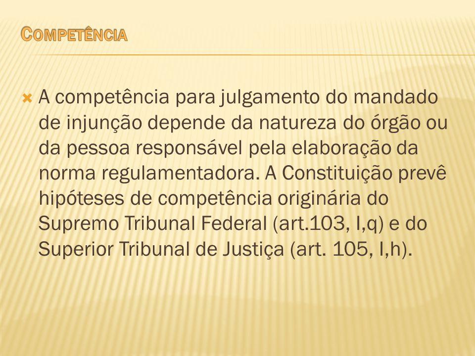 A competência para julgamento do mandado de injunção depende da natureza do órgão ou da pessoa responsável pela elaboração da norma regulamentadora. A
