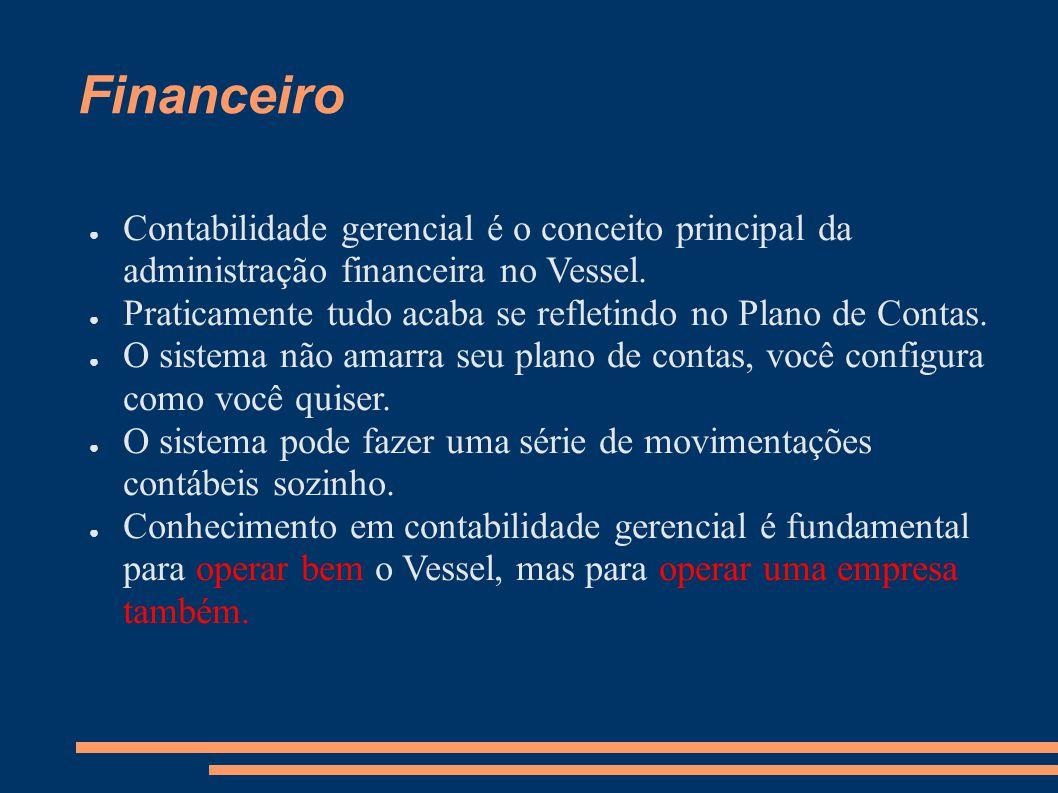 Financeiro Contabilidade gerencial é o conceito principal da administração financeira no Vessel.