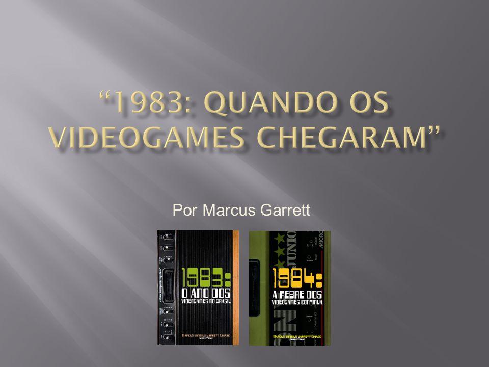 Dezembro de 1982 Dezembro de 1982 Bit Eletrônica, empresa do RJ, entra no mercado de games, aproveitando experiência prévia com computadores Engenharia reversa do Atari 2600, recriação do aparelho 5 mil unidades fabricadas em esquema artesanal