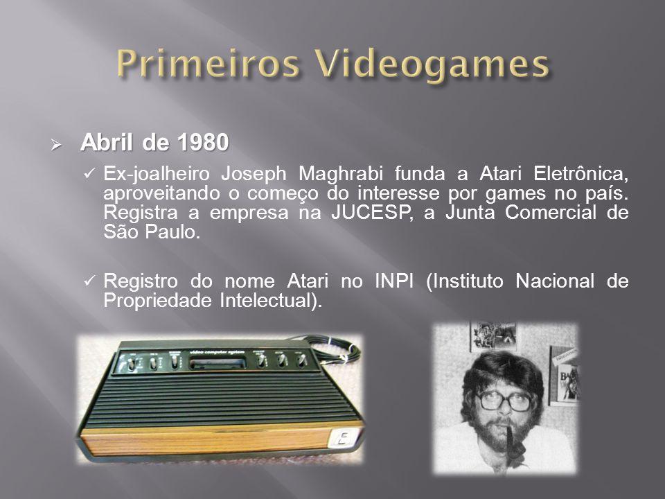 Abril de 1980 Abril de 1980 Ex-joalheiro Joseph Maghrabi funda a Atari Eletrônica, aproveitando o começo do interesse por games no país.