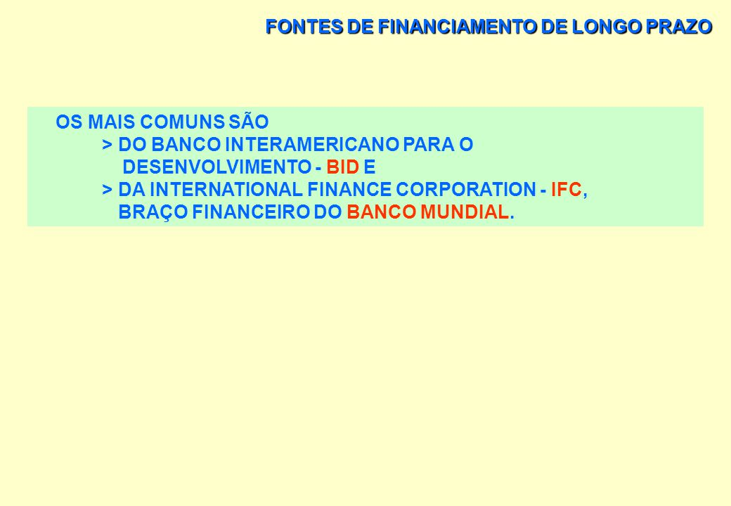 FONTES DE FINANCIAMENTO DE LONGO PRAZO FINANCIAMENTOS EXTERNOS