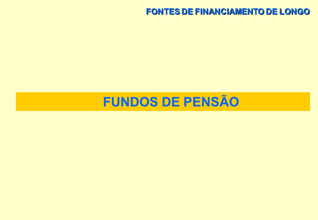 FONTES DE FINANCIAMENTO DE LONGO ENGENHARIA FINANCEIRA