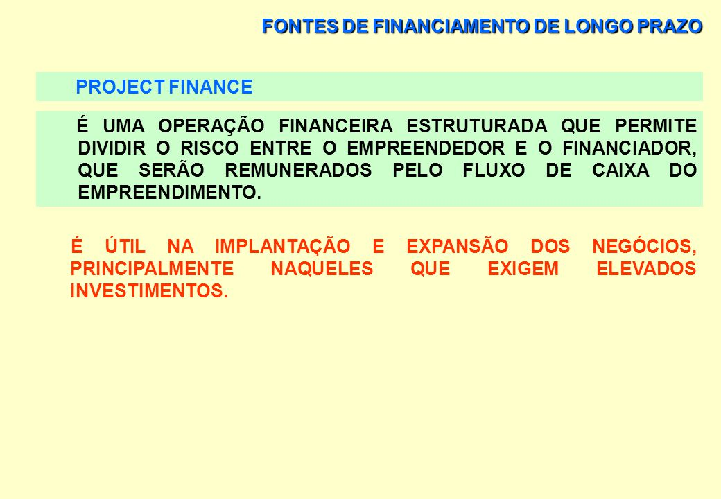 FONTES DE FINANCIAMENTO DE LONGO PRAZO PROJECT FINANCE