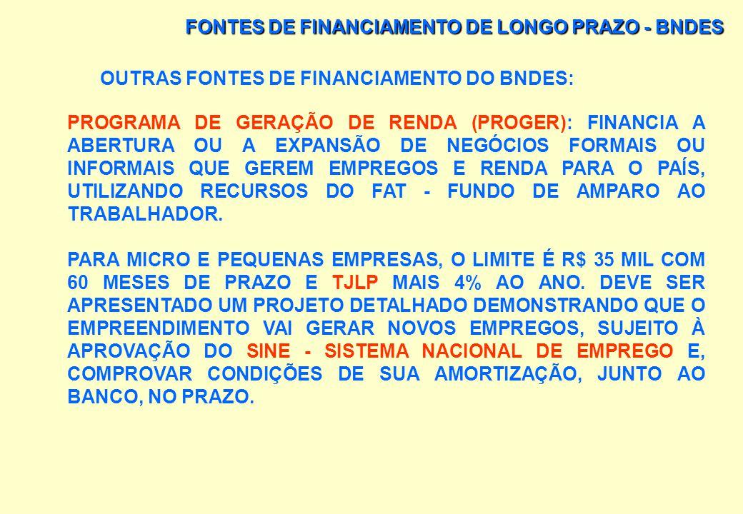 FONTES DE FINANCIAMENTO DE LONGO PRAZO - BNDES OUTRAS FONTES DE FINANCIAMENTO DO BNDES: FINAC (FINANCIAMENTO AO ACIONISTA): PODE SER OPERADO ATRAVÉS D