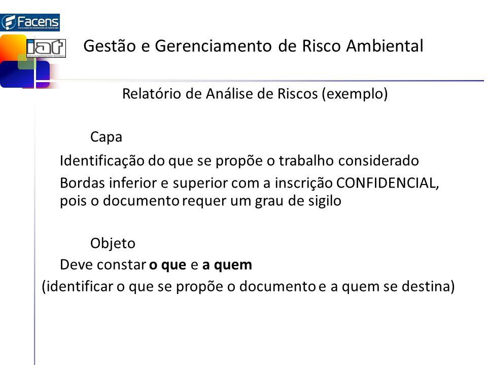 Gestão e Gerenciamento de Risco Ambiental Relatório de Análise de Riscos (exemplo) Capa Identificação do que se propõe o trabalho considerado Bordas i
