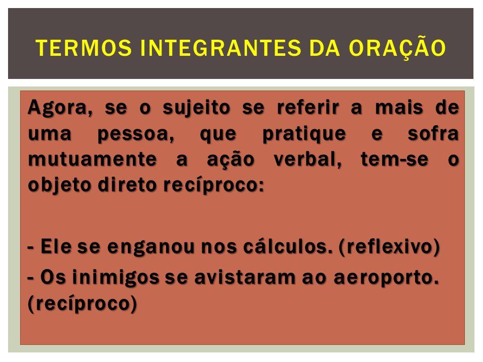 5.O objeto indireto pode ser substituído por um pronome pessoal oblíquo átono - lhe, lhes.