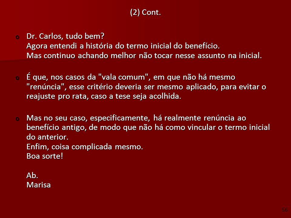 (2) Cont. o Dr. Carlos, tudo bem? Agora entendi a história do termo inicial do benefício. Mas continuo achando melhor não tocar nesse assunto na inici