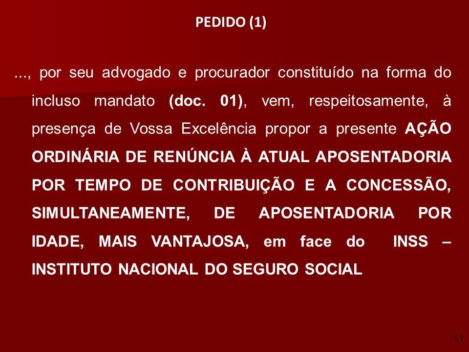 57 PEDIDO (1)..., por seu advogado e procurador constituído na forma do incluso mandato (doc. 01), vem, respeitosamente, à presença de Vossa Excelênci