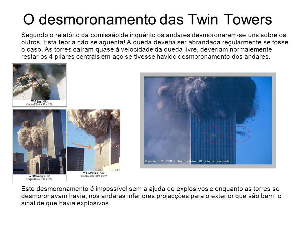 O desmoronamento das Twin Towers Segundo o relatório da comissão de inquérito os andares desmoronaram-se uns sobre os outros.