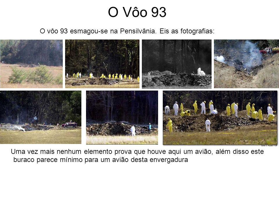 O Vôo 93 O vôo 93 esmagou-se na Pensilvânia.