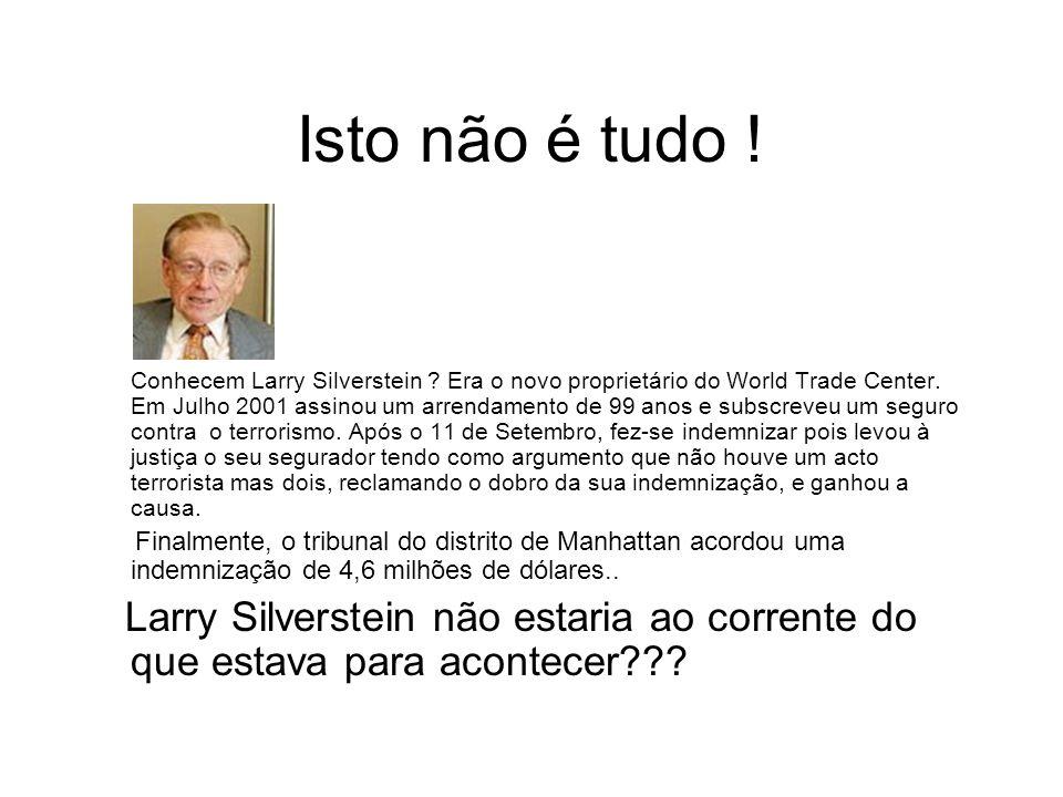 Isto não é tudo . Conhecem Larry Silverstein . Era o novo proprietário do World Trade Center.