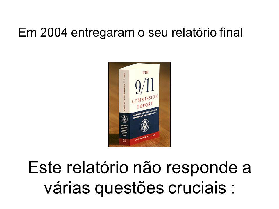 Este relatório não responde a várias questões cruciais : Em 2004 entregaram o seu relatório final