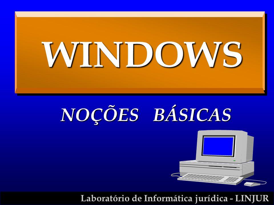 Laboratório de Informática jurídica - LINJUR WINDOWS NOÇÕES BÁSICAS