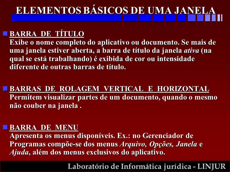 Laboratório de Informática jurídica - LINJUR nBARRA DE TÍTULO Exibe o nome completo do aplicativo ou documento. Se mais de uma janela estiver aberta,