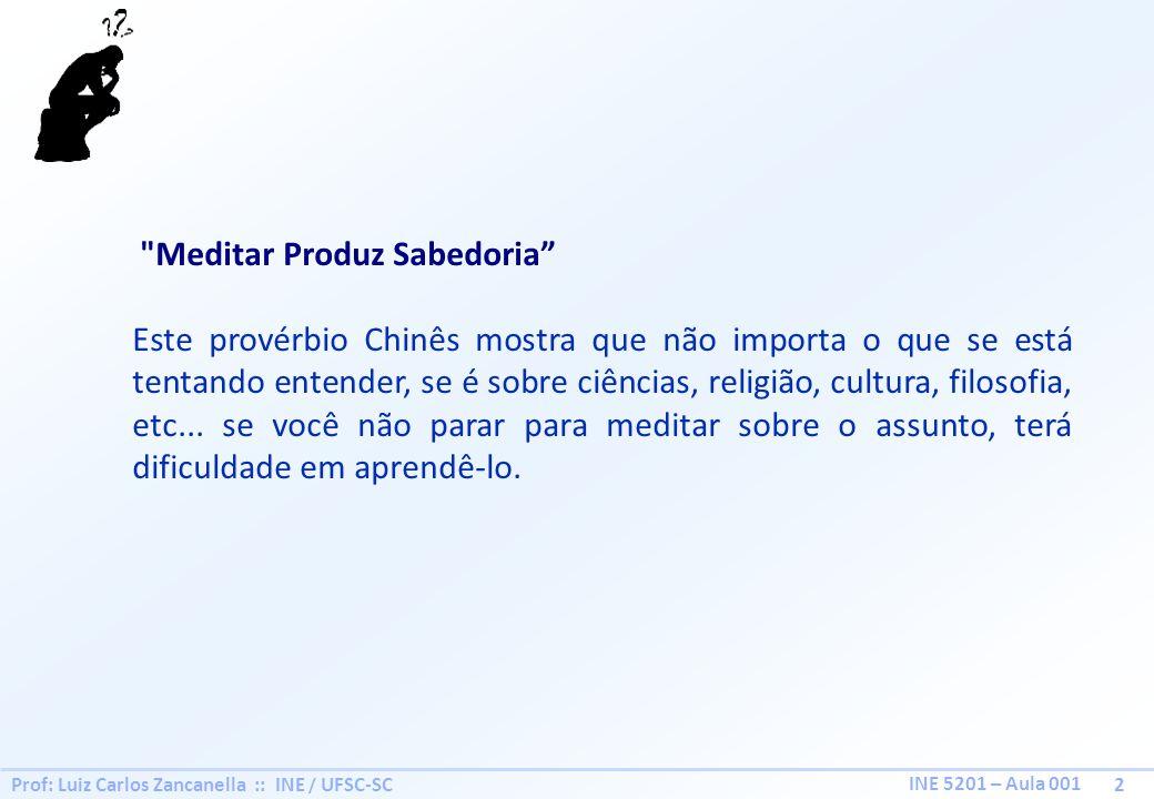 Prof: Luiz Carlos Zancanella :: INE / UFSC-SC 2 INE 5201 – Aula 001