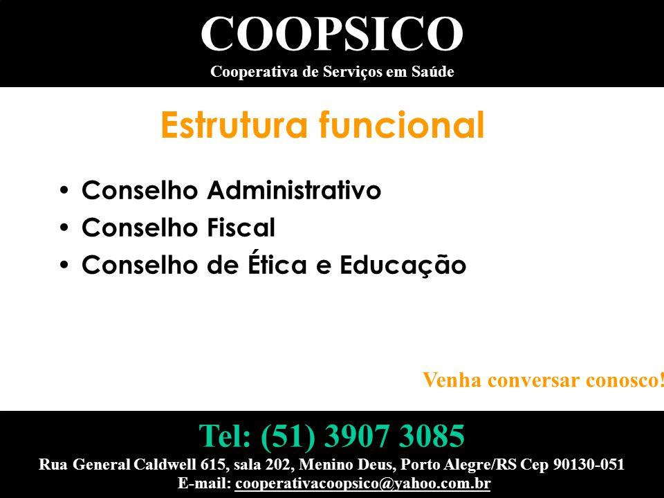 Estrutura funcional Conselho Administrativo Conselho Fiscal Conselho de Ética e Educação COOPSICO Cooperativa de Serviços em Saúde Venha conversar con