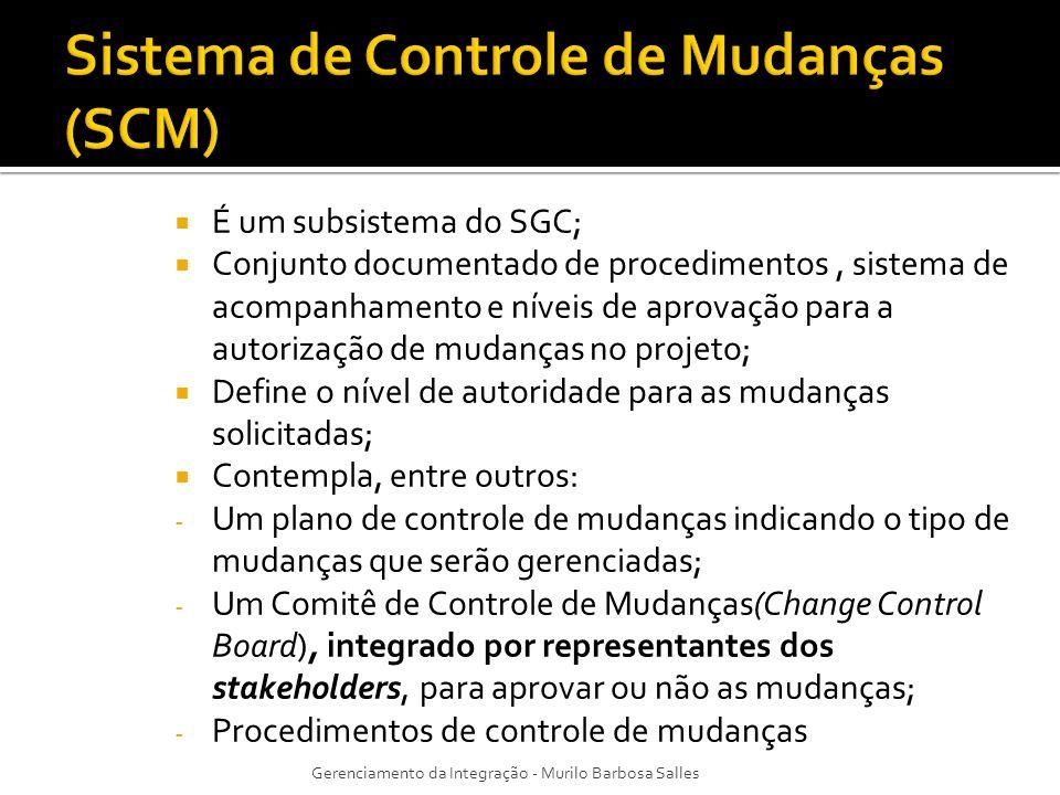 É um subsistema do SGC; Conjunto documentado de procedimentos, sistema de acompanhamento e níveis de aprovação para a autorização de mudanças no proje
