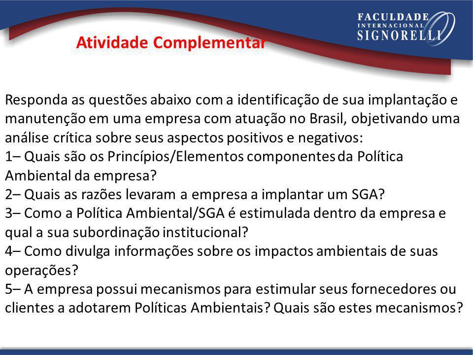 Atividade Complementar Responda as questões abaixo com a identificação de sua implantação e manutenção em uma empresa com atuação no Brasil, objetivan