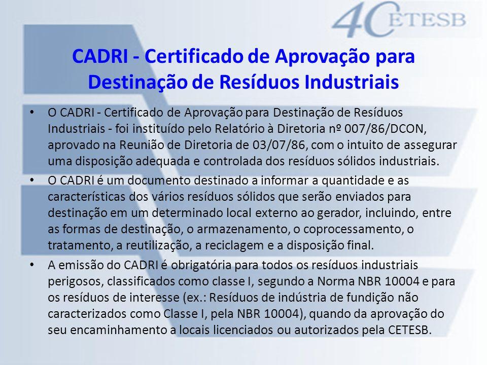 CADRI - Certificado de Aprovação para Destinação de Resíduos Industriais O CADRI - Certificado de Aprovação para Destinação de Resíduos Industriais -