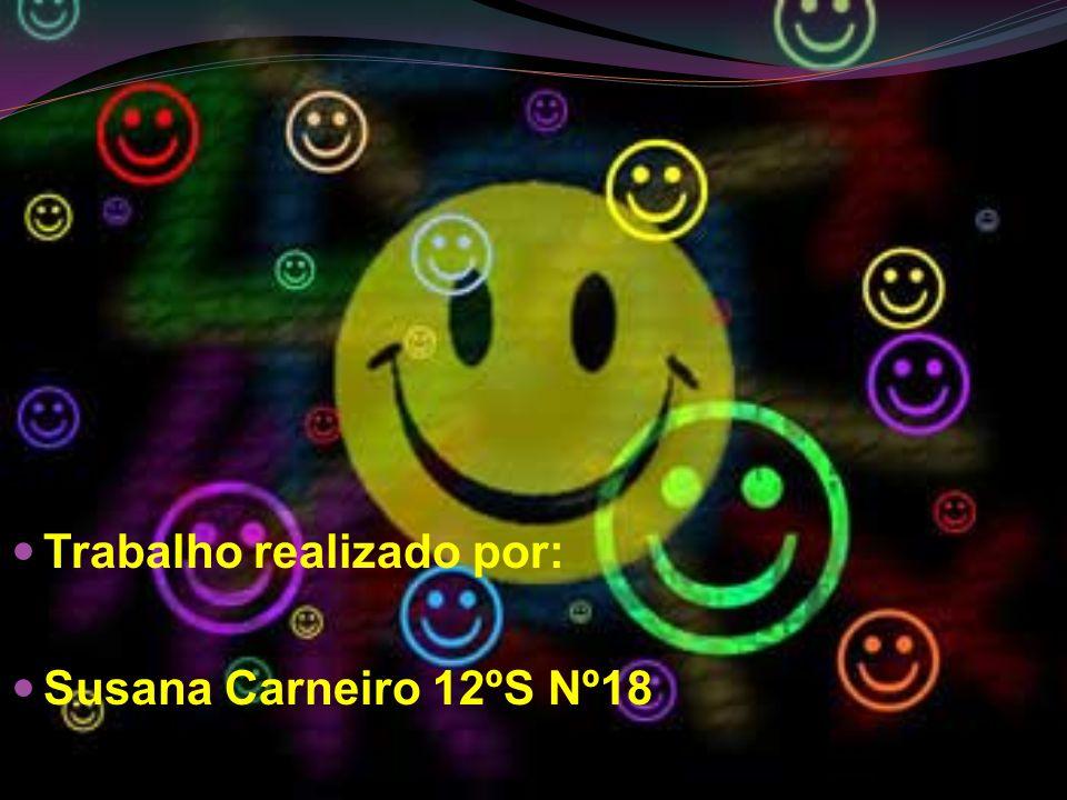 Trabalho realizado por: Susana Carneiro 12ºS Nº18