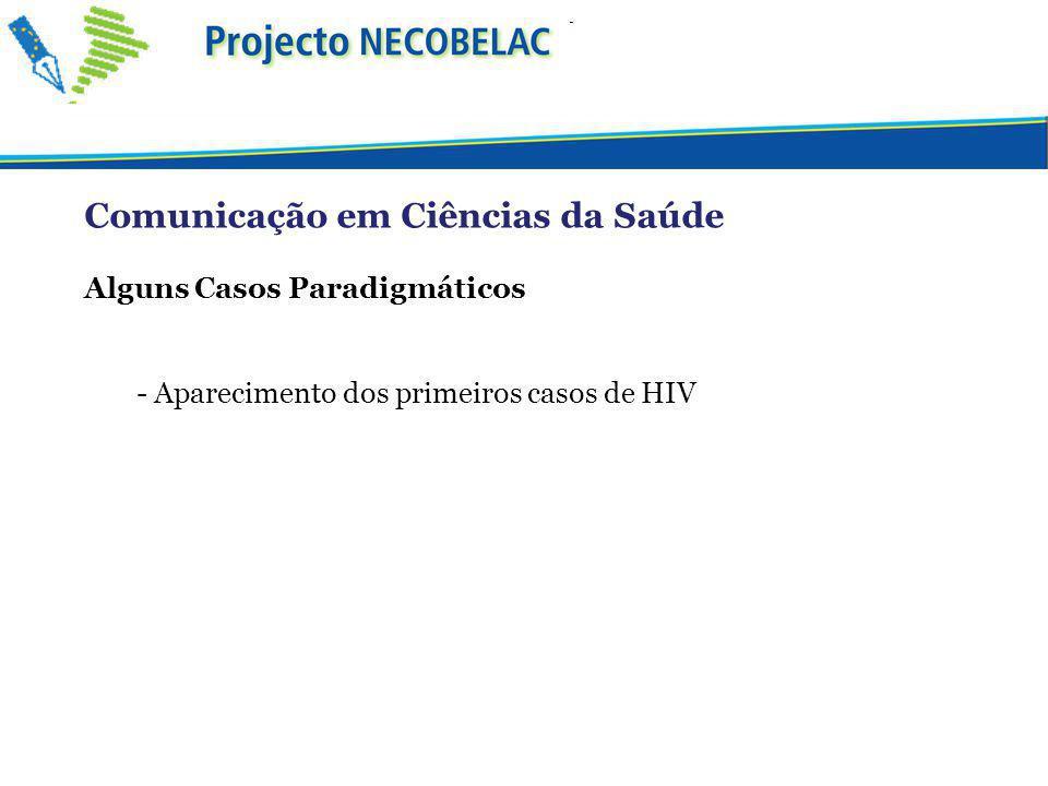 Comunicação em Ciências da Saúde Alguns Casos Paradigmáticos - Aparecimento dos primeiros casos de HIV