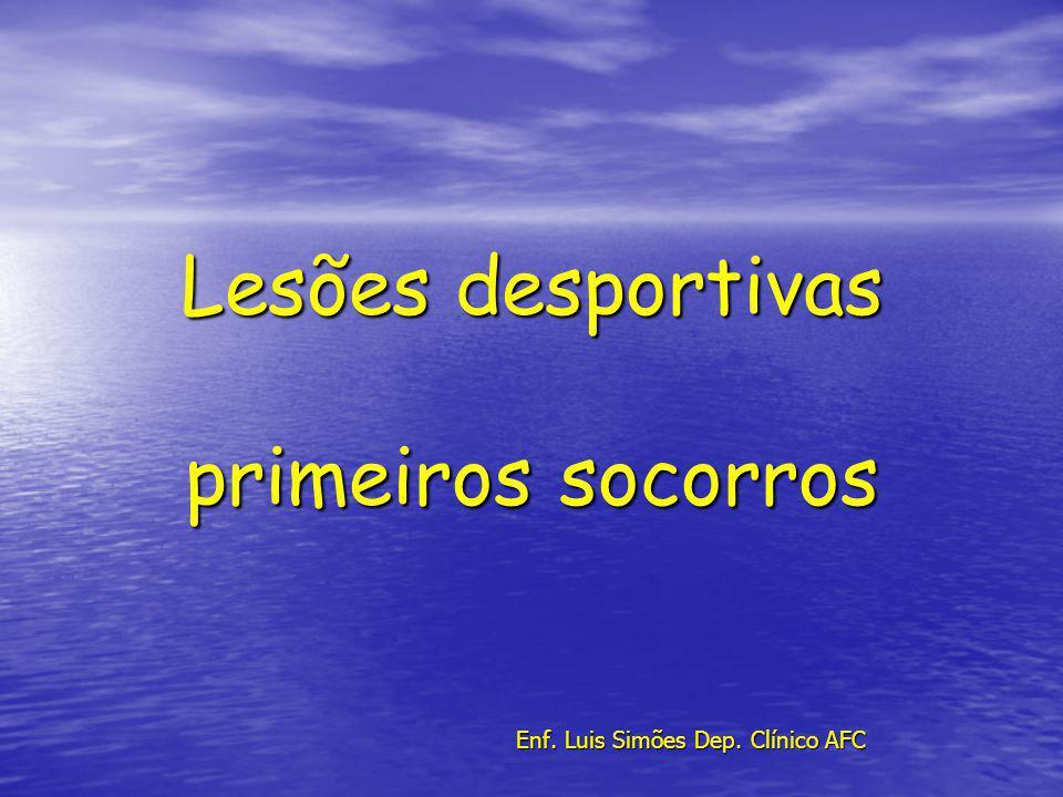 Lesões desportivas primeiros socorros Enf. Luis Simões Dep. Clínico AFC
