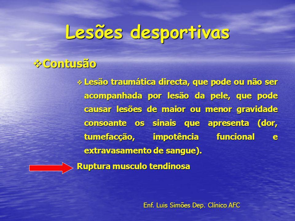 Lesões desportivas Contusão Contusão Lesão traumática directa, que pode ou não ser acompanhada por lesão da pele, que pode causar lesões de maior ou m