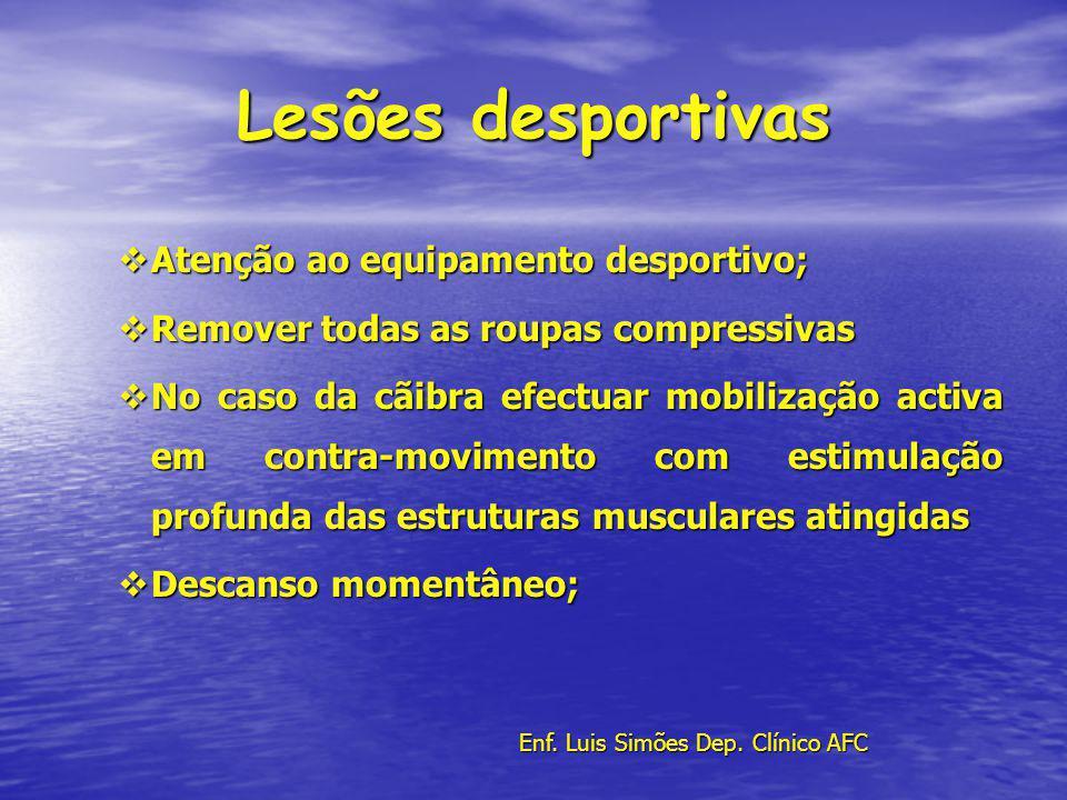 Lesões desportivas Atenção ao equipamento desportivo; Atenção ao equipamento desportivo; Remover todas as roupas compressivas Remover todas as roupas