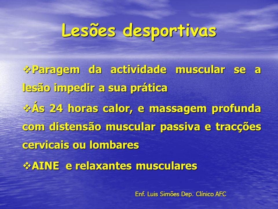 Lesões desportivas Paragem da actividade muscular se a lesão impedir a sua prática Paragem da actividade muscular se a lesão impedir a sua prática Ás