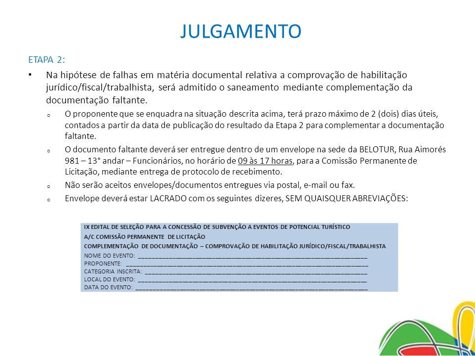 JULGAMENTO ETAPA 2: Na hipótese de falhas em matéria documental relativa a comprovação de habilitação jurídico/fiscal/trabalhista, será admitido o saneamento mediante complementação da documentação faltante.