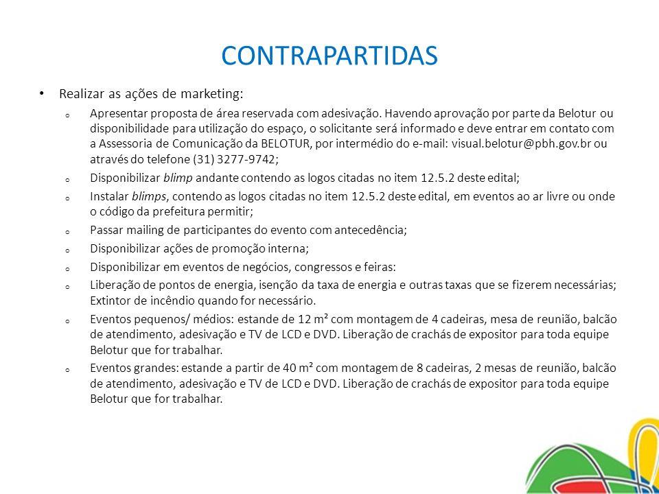 CONTRAPARTIDAS Realizar as ações de marketing: o Apresentar proposta de área reservada com adesivação. Havendo aprovação por parte da Belotur ou dispo