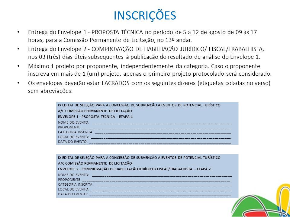 INSCRIÇÕES Entrega do Envelope 1 - PROPOSTA TÉCNICA no período de 5 a 12 de agosto de 09 às 17 horas, para a Comissão Permanente de Licitação, no 13º
