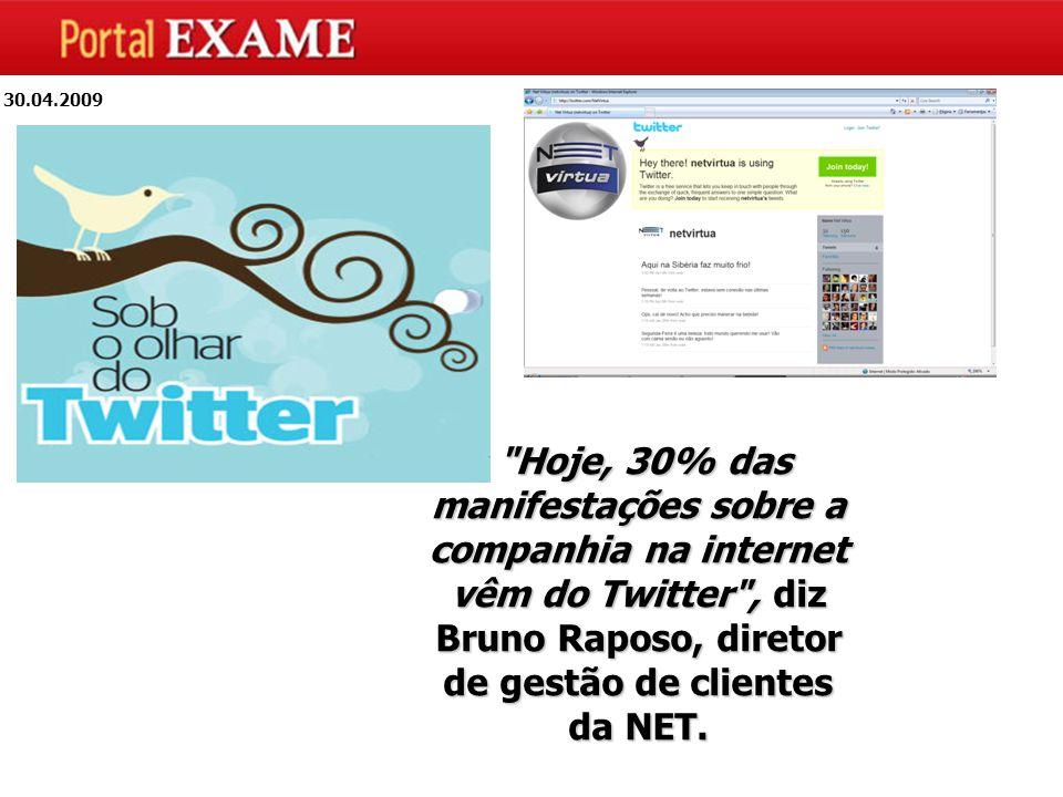 Hoje, 30% das manifestações sobre a companhia na internet vêm do Twitter , diz Bruno Raposo, diretor de gestão de clientes da NET.
