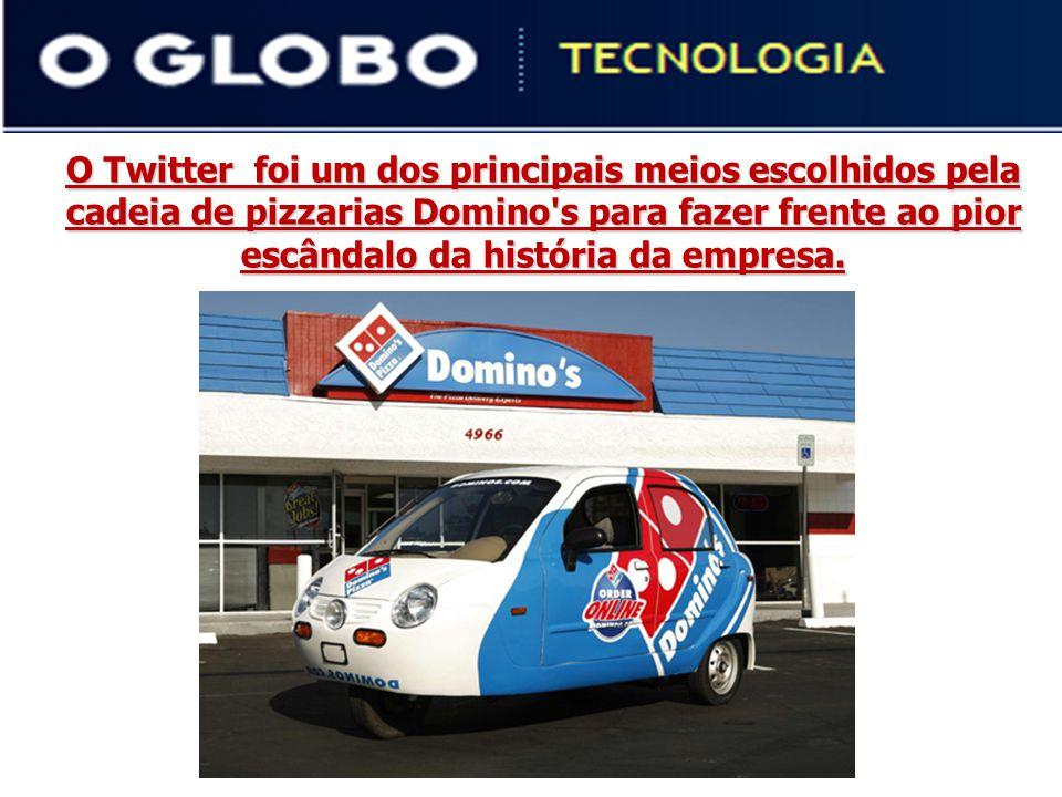 O Twitter foi um dos principais meios escolhidos pela cadeia de pizzarias Domino s para fazer frente ao pior escândalo da história da empresa.