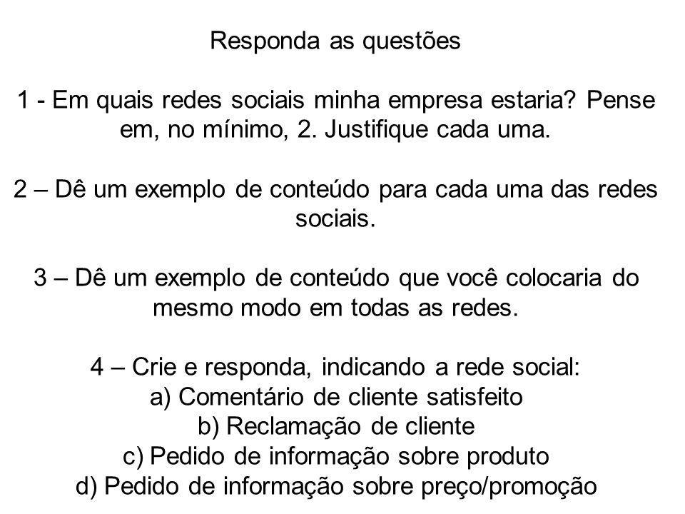 Estratégias de marketing online – Redes Sociais Responda as questões 1 - Em quais redes sociais minha empresa estaria.