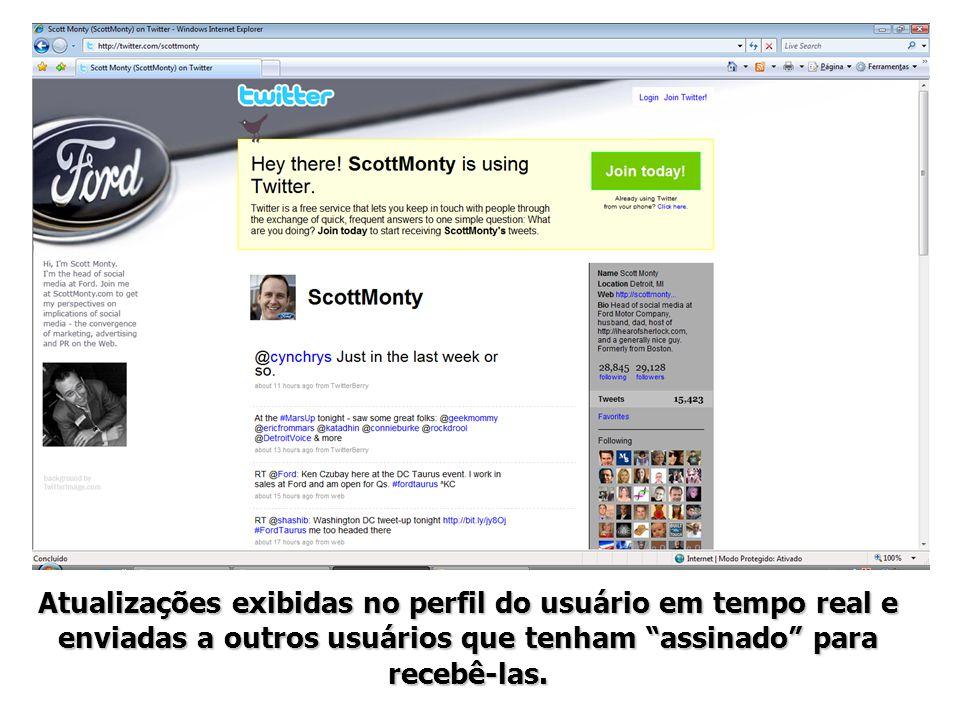 Atualizações exibidas no perfil do usuário em tempo real e enviadas a outros usuários que tenham assinado para recebê-las.